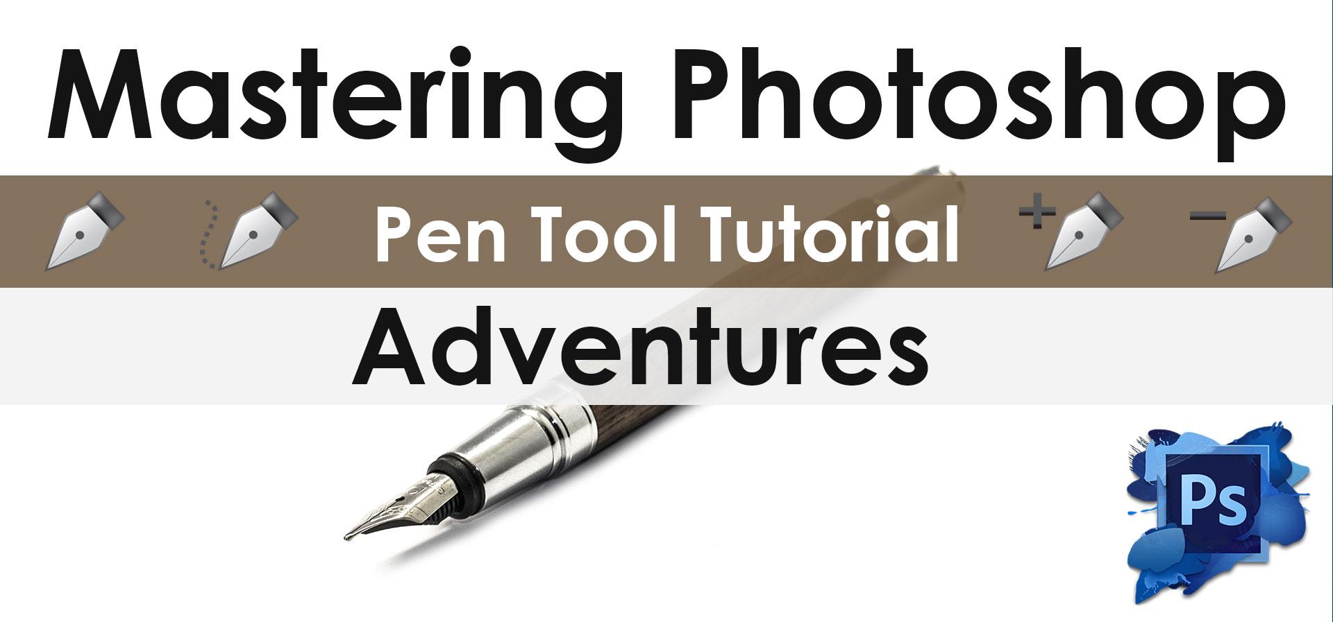 Mastering-Photoshop-Pen-Tool-Tutorial-Adventures