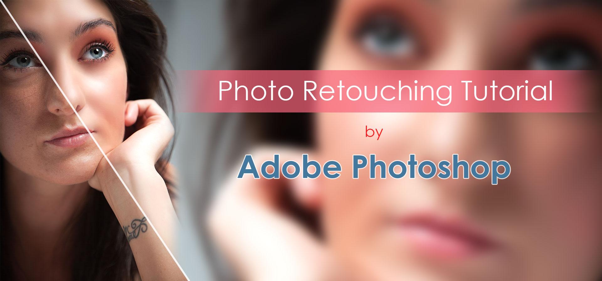 Photo-Retouching-Tutorial-by-Adobe-Photoshop