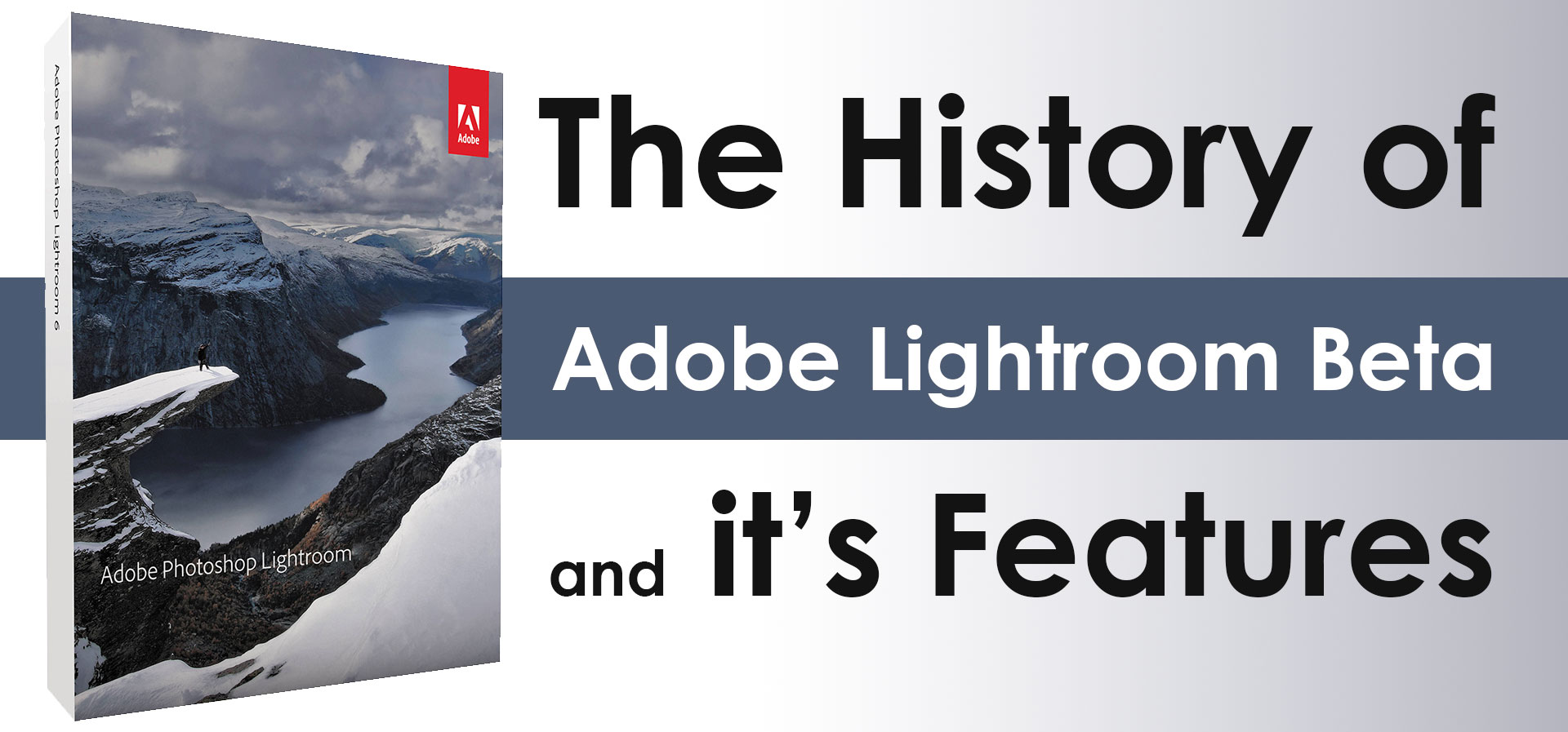 The-History-of-Adobe-Lightroom-Beta-and-its-Features