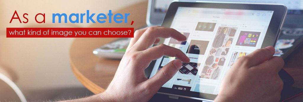 As-a-marketer,-what-kind-of-image-you-can-choose