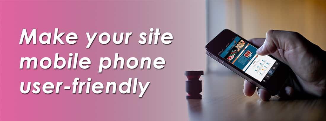 Make your site mobile phone user friendly