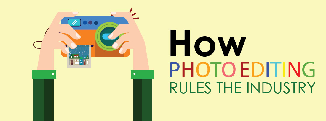 How Photo Editing Rules the Industry-01