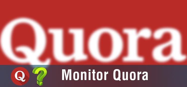 Monitor Quora