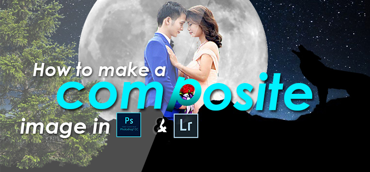 How to make a composite image in Lightroom & Photoshop