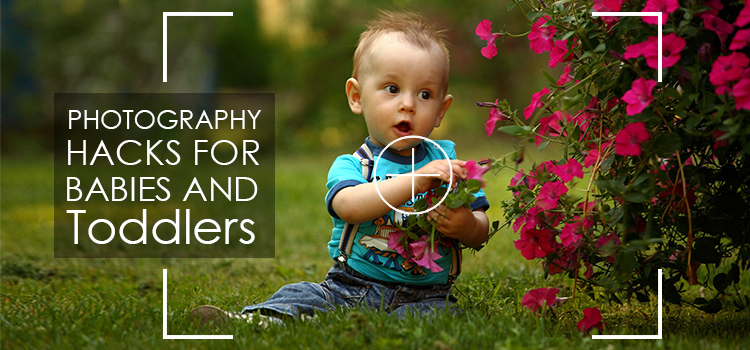 Photography Hacks for Babies and Toddlers