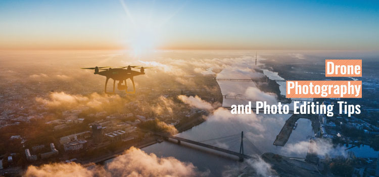 Drone Photography Tips and Tricks