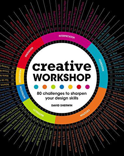 Creative Workshop 80 Challenges to Sharpen Your Design Skills