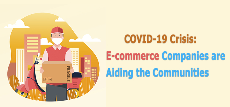 E-commerce Companies are Aiding the Communities
