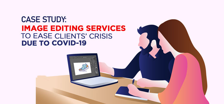 Image Editing Services to Ease Clients Crisis due to COVID 19