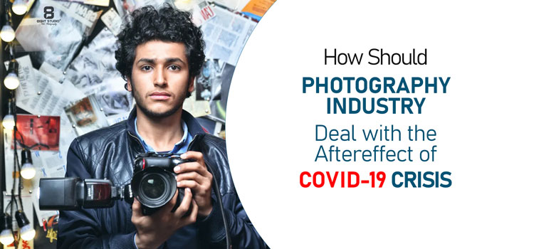 Photography industry deal with the aftereffect of covid 19