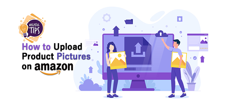 How to Upload Product Pictures on Amazon