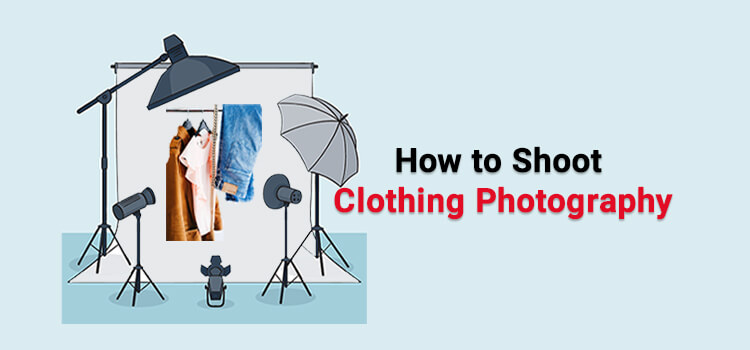 How to Shoot Clothing Photograph