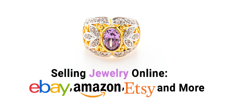 Selling Jewelry Online eBay, Amazon, Etsy and More