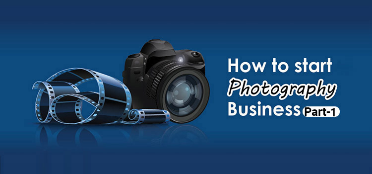 How to Start Photography Business From Home Part-1