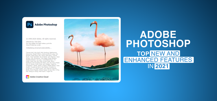 Adobe Photoshop Top New and Enhanced Features in 2021