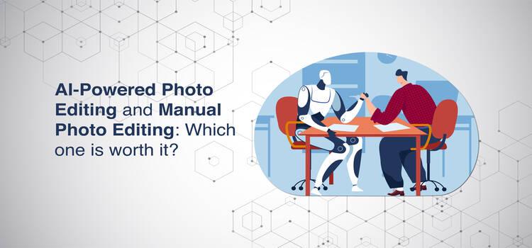 AI-powered Photo Editing and Manual Photo Editing