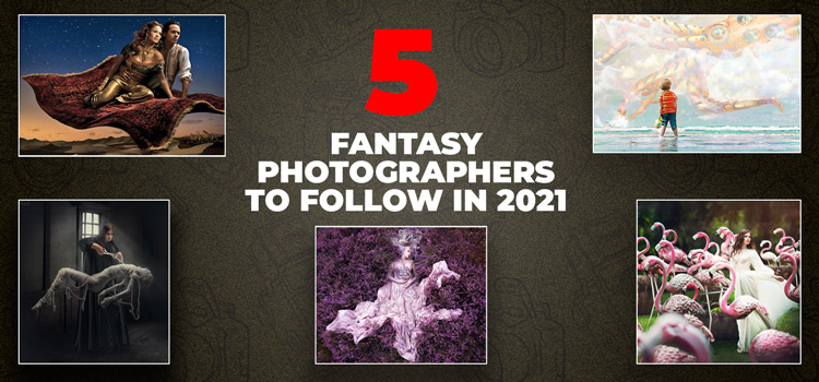 5 Fantasy Photographers to Follow in 2021