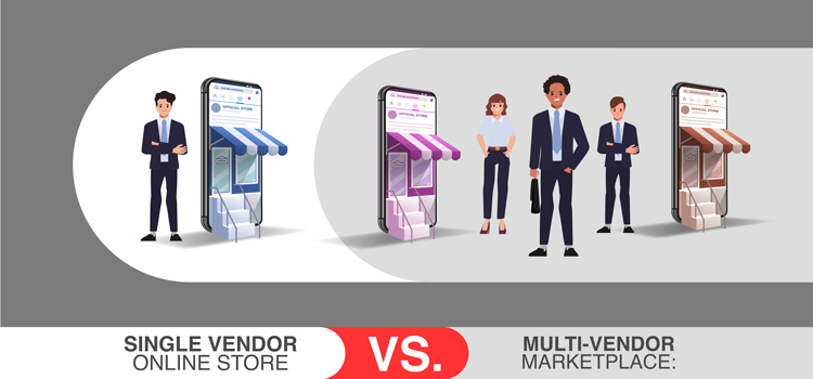 Single Vendor Online Store VS. Multi-vendor Marketplace- Featured Image