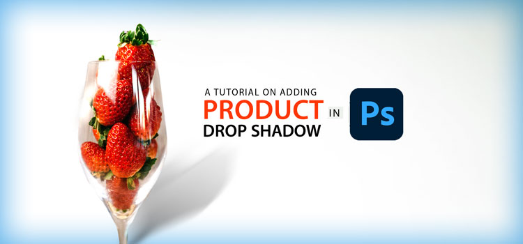 How to add a drop shadow to your product photography in Photoshop-Banner