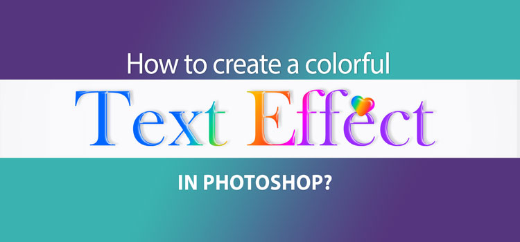 How to create a colorful text effect in Photoshop- Banner